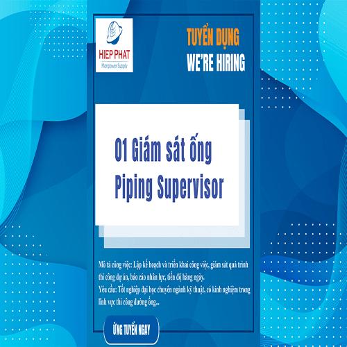 Hiệp Phát Manpower Supply cần tuyển 01 Giám sát ống (Piping Supervisor)